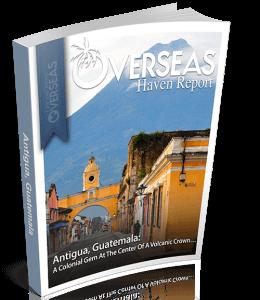 Antigua, Guatemala | Overseas Haven Report