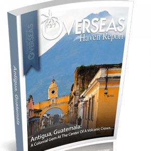 Antigua, Guatemala | Overseas Haven Report