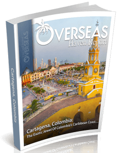 Cartagena, Colombia | Overseas Haven Report