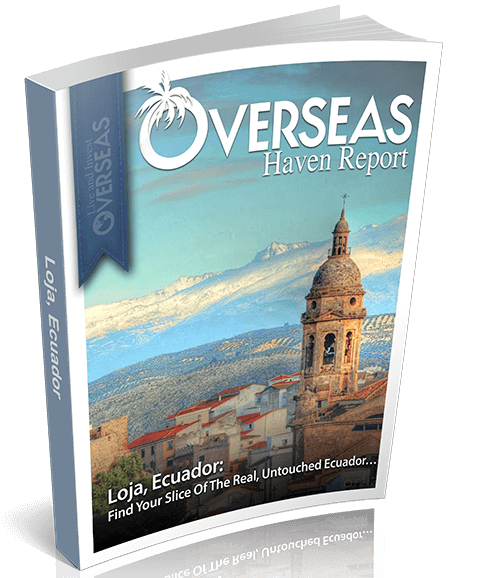 Loja, Ecuador Overseas Haven Report