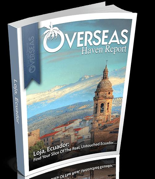 Loja, Ecuador Overseas Haven Report