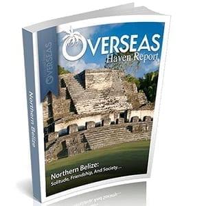 Northern Belize | Overseas Haven Report