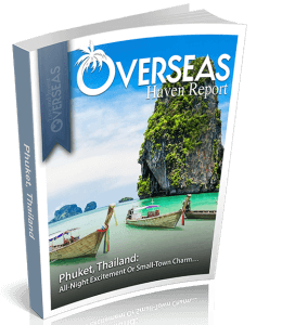 Phuket, Thailand | Overseas Haven Report