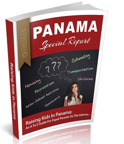 Raising Kids In Panama: An A To Z Guide For Expat Parents On The Isthmus...