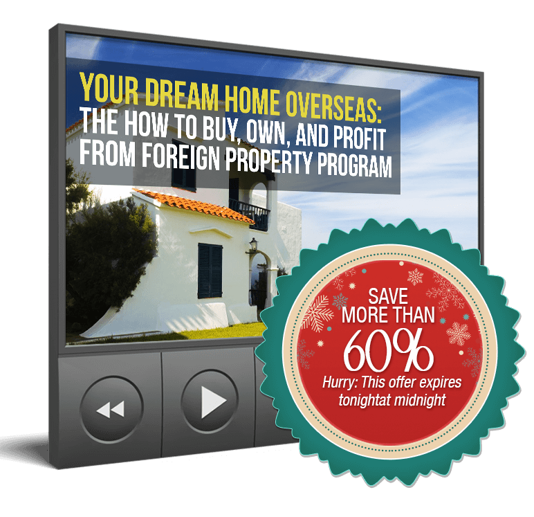 Your Dream Home Overseas: The How To Buy, Own, And Profit From Foreign Property Program