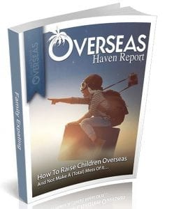 How To Raise Children Overseas | Overseas Haven Report