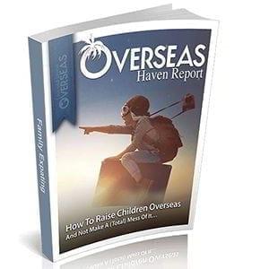 How To Raise Children Overseas | Overseas Haven Report