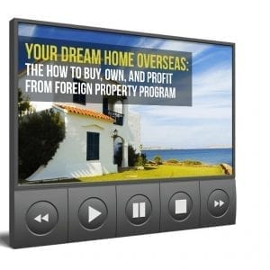 Your Dream Home Overseas: The How To Buy, Own, And Profit From Foreign Property Program (2018)