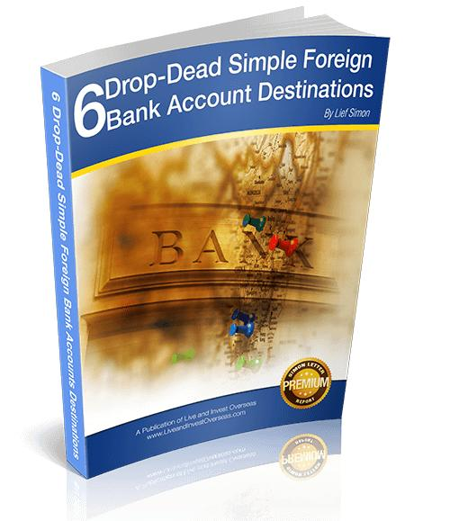 6 Drop-Dead Simple Foreign Bank Account Destinations