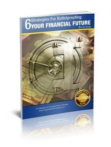 6 Strategies For Bulletproofing Your Financial Future Report