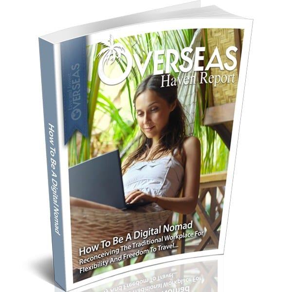 How To Be A Digital Nomad | Overseas Haven Report
